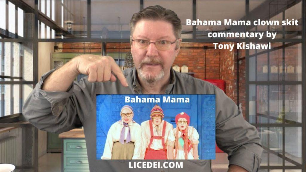 Bahama Mama clown skit commentary by Tony Kishawi